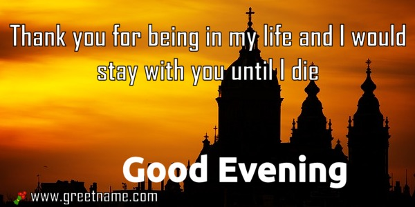 Good evening messages being in my life greet name alternatively you can download this picture m4hsunfo