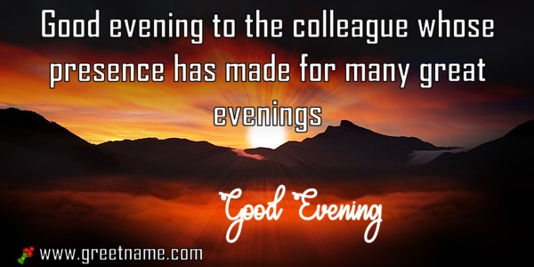Good evening messages wishing colleague greet name alternatively you can download this picture m4hsunfo