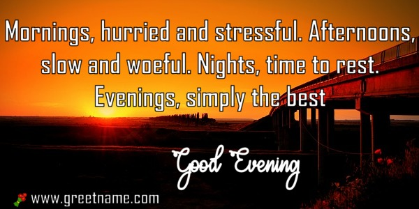 Good evening quotes simply the best greet name alternatively you can download this picture m4hsunfo