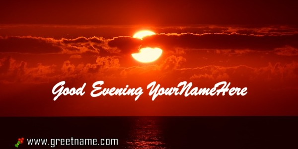 Good Evening Sunset Picture With Name For Friends Greet Name
