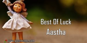 Best Of Luck Aastha Girl Standing