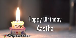 Happy Birthday Aastha Candle Fire