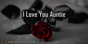 I Love You Auntie Rose Flower
