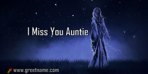 I Miss You Auntie Women Standing