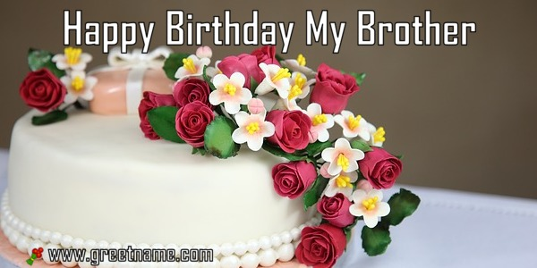 Happy Birthday My Brother Cake And Flower Greet Name