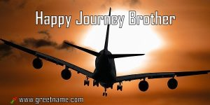 Happy Journey Brother Aircraft Flying