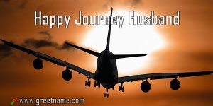 Happy Journey Husband Aircraft Flying
