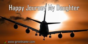 Happy Journey My Daughter Aircraft Flying