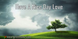 Have A Nice Day Love Morning Cloud