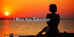 I Miss You Didisister Women Waiting