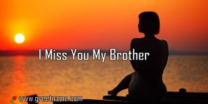I Miss You My Brother Women Waiting