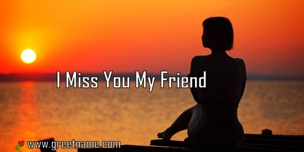 i miss you my friend messages - photo #19