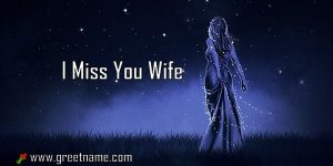I Miss You Wife Women Standing