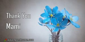 Thank You Mami Rose Flower Dew