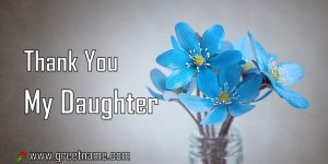 Thank You My Daughter Rose Flower Dew