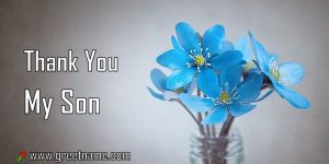 Thank You My Son Rose Flower Dew