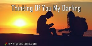 Thinking Of You My Darling Couple Playing Music