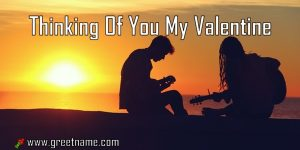 Thinking Of You My Valentine Couple Playing Music