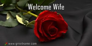 Welcome Wife Rose Flower