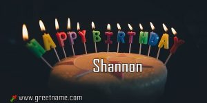 Happy Birthday Shannon Cake Candle