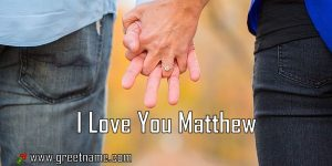 I Love You Matthew Couple Holding Hands