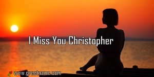 I Miss You Christopher Women Waiting
