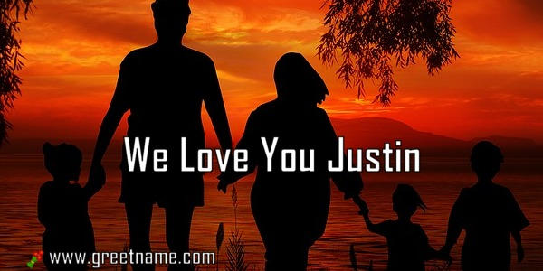 We Love You Justin Family